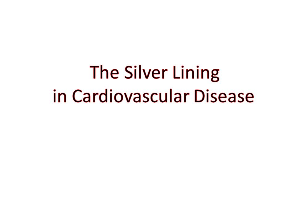 The Silver Lining in Cardiovascular Disease