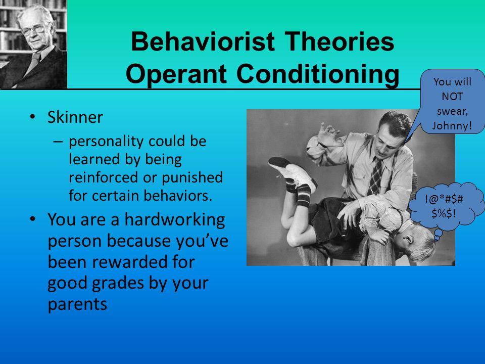 Behaviorist Theories Operant Conditioning