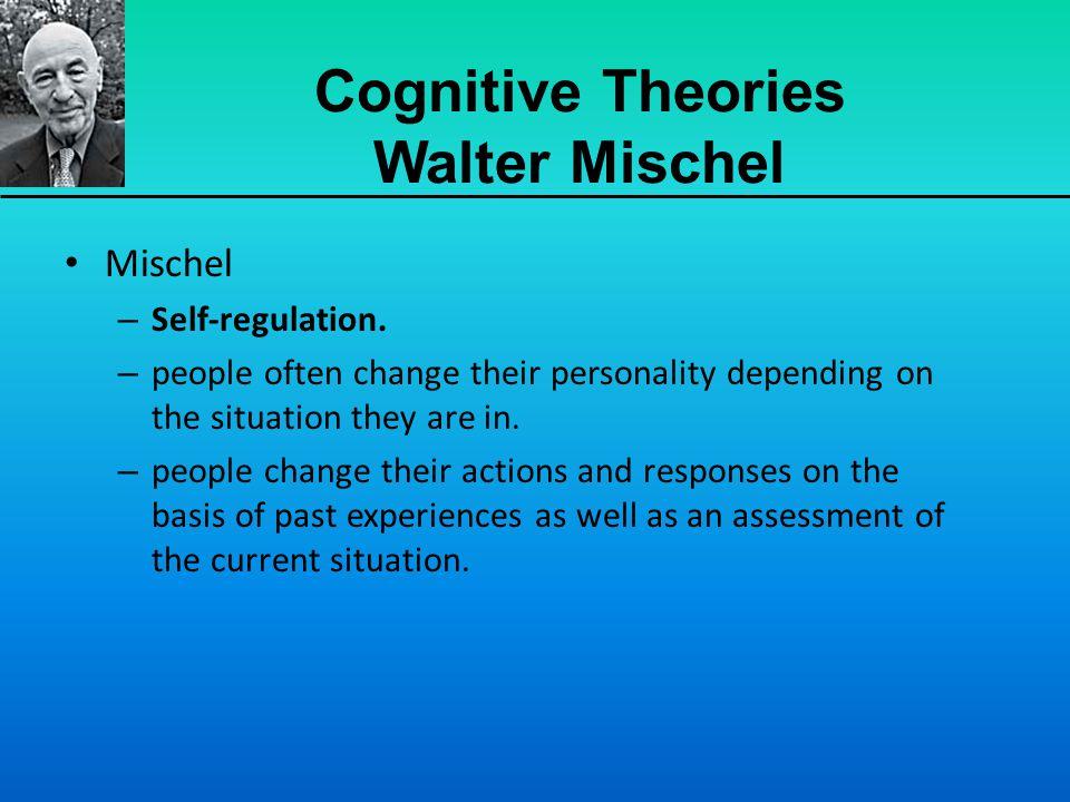 Cognitive Theories Walter Mischel