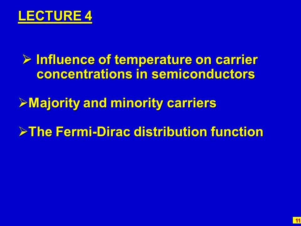 LECTURE 4  Influence of temperature on carrier. concentrations in semiconductors. Majority and minority carriers.
