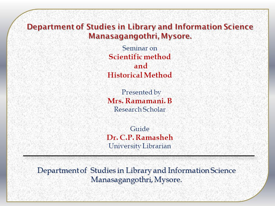 Department of Studies in Library and Information Science Manasagangothri, Mysore.