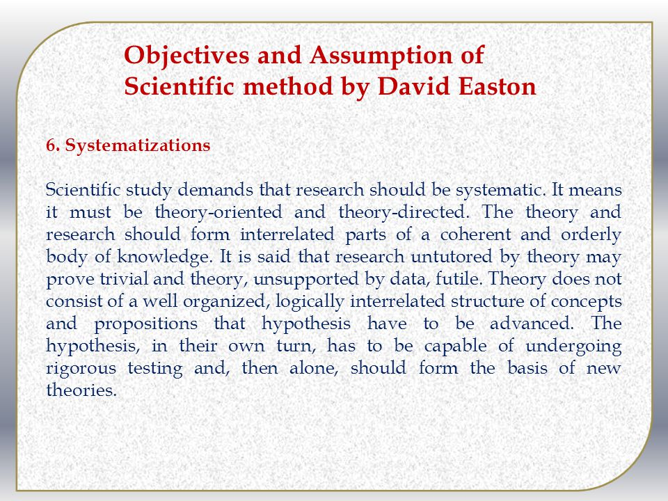 Objectives and Assumption of Scientific method by David Easton