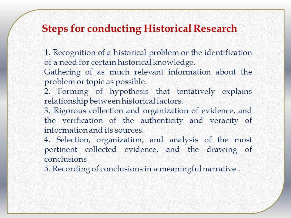 Steps for conducting Historical Research