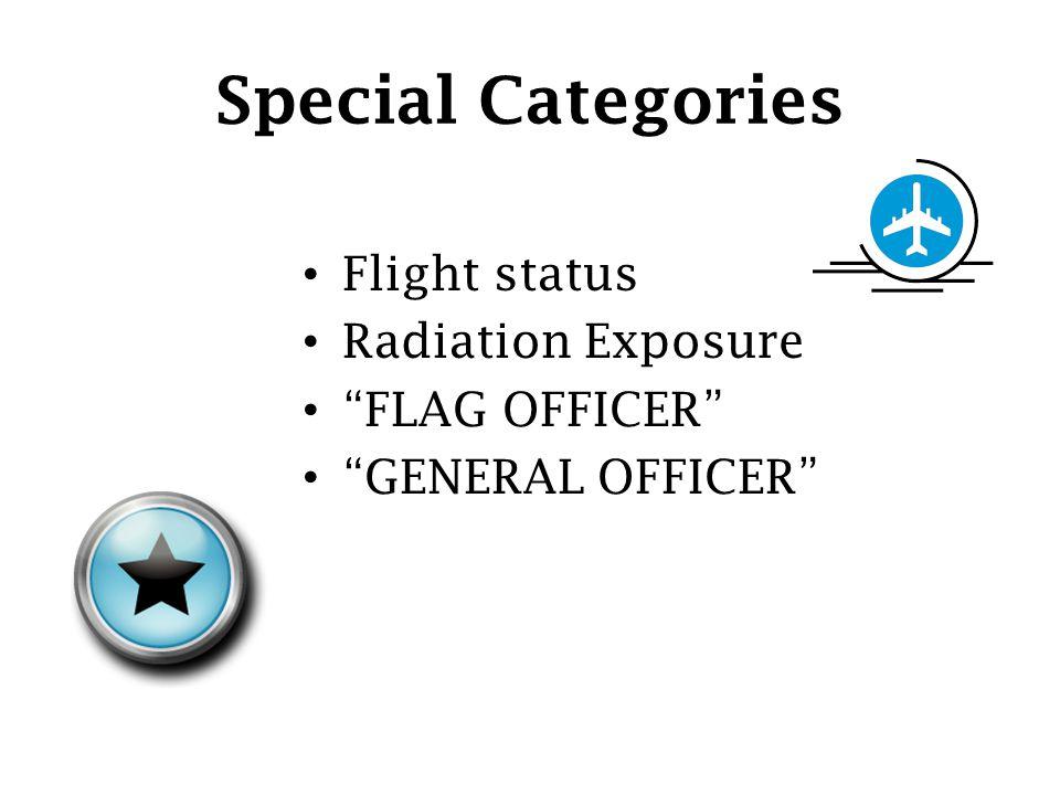 Special Categories Flight status Radiation Exposure FLAG OFFICER