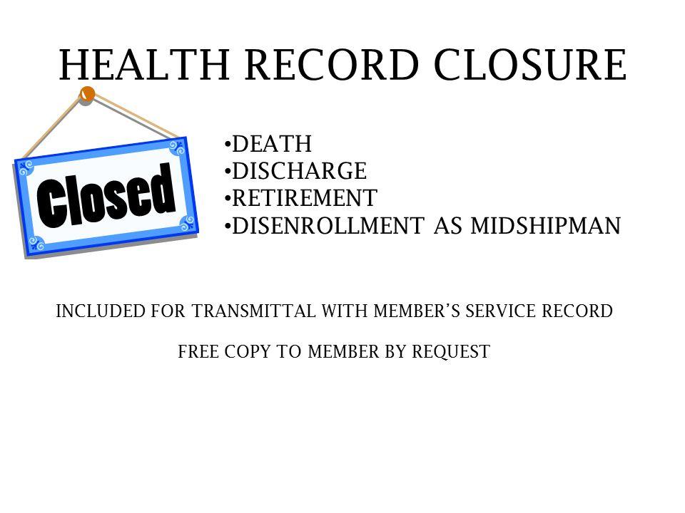 HEALTH RECORD CLOSURE DEATH DISCHARGE RETIREMENT