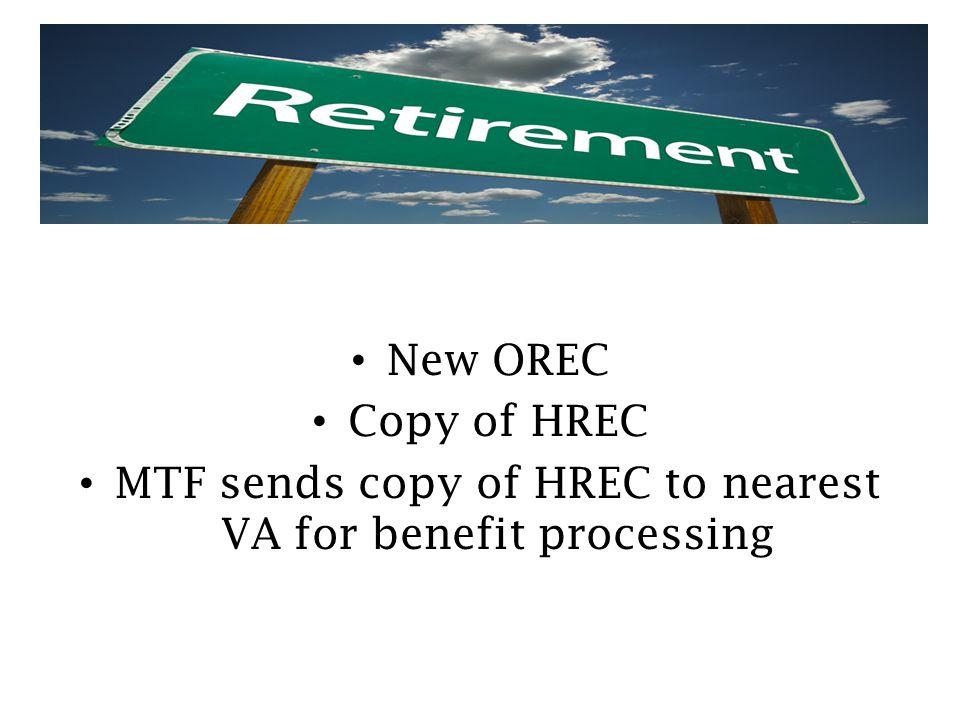 MTF sends copy of HREC to nearest VA for benefit processing