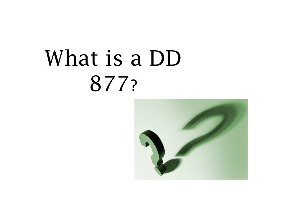 What is a DD 877