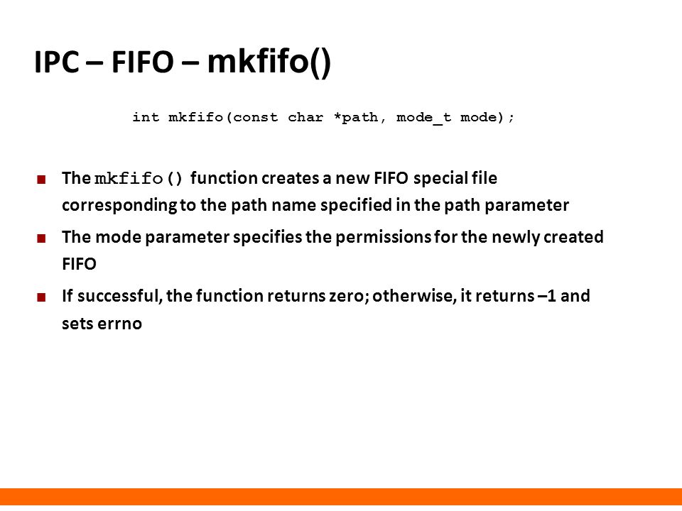 int mkfifo(const char *path, mode_t mode);