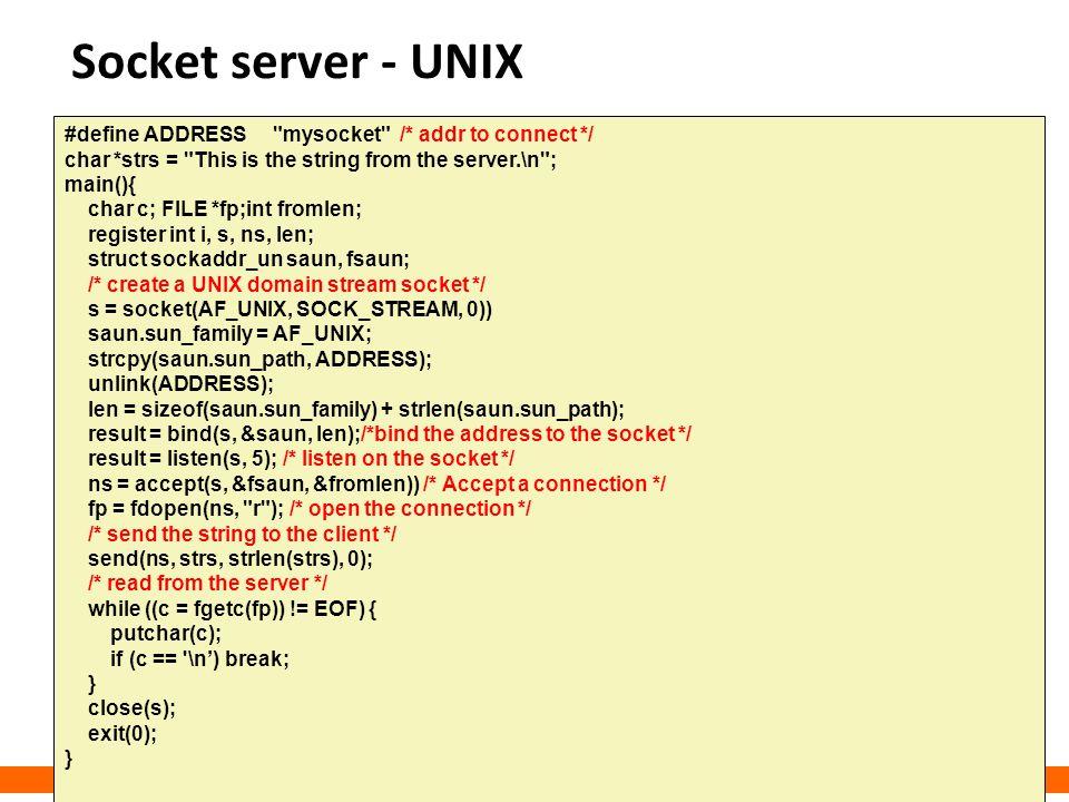 Socket server - UNIX #define ADDRESS mysocket /* addr to connect */