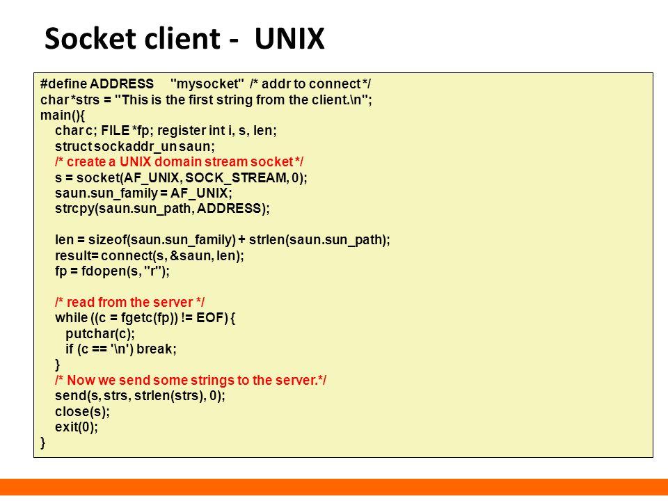 Socket client - UNIX #define ADDRESS mysocket /* addr to connect */