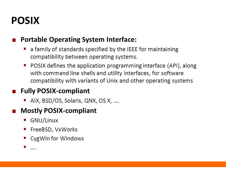 POSIX Portable Operating System Interface: Fully POSIX-compliant