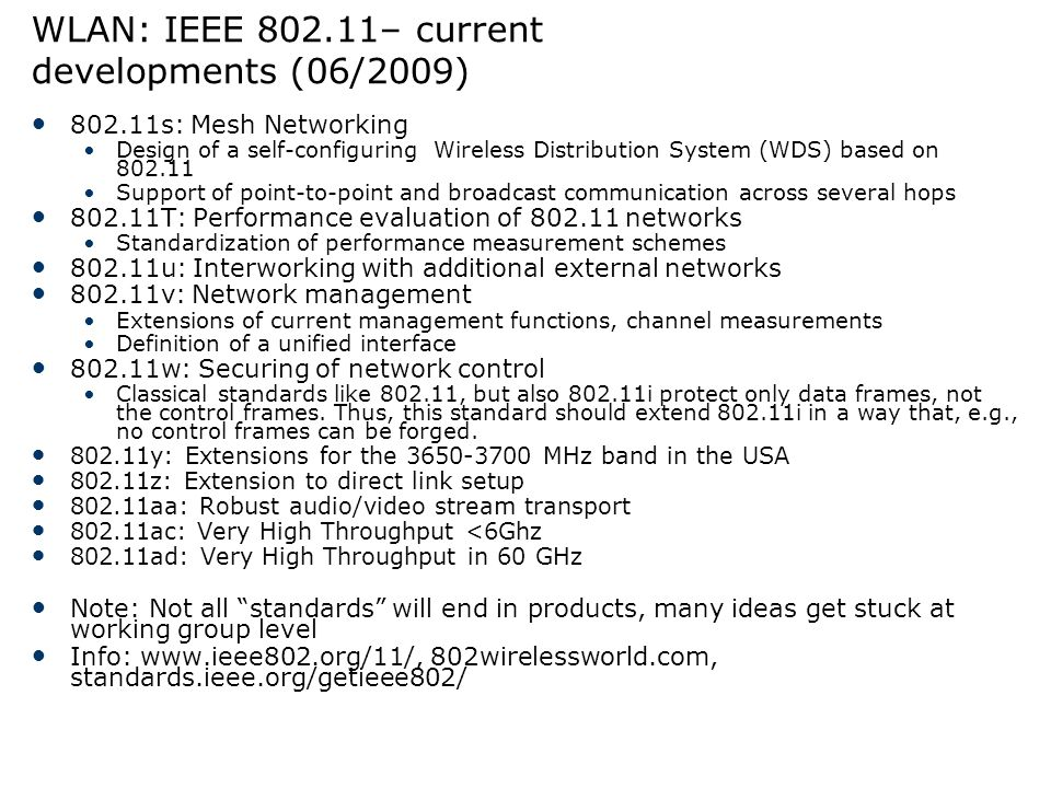 WLAN: IEEE 802.11– current developments (06/2009)