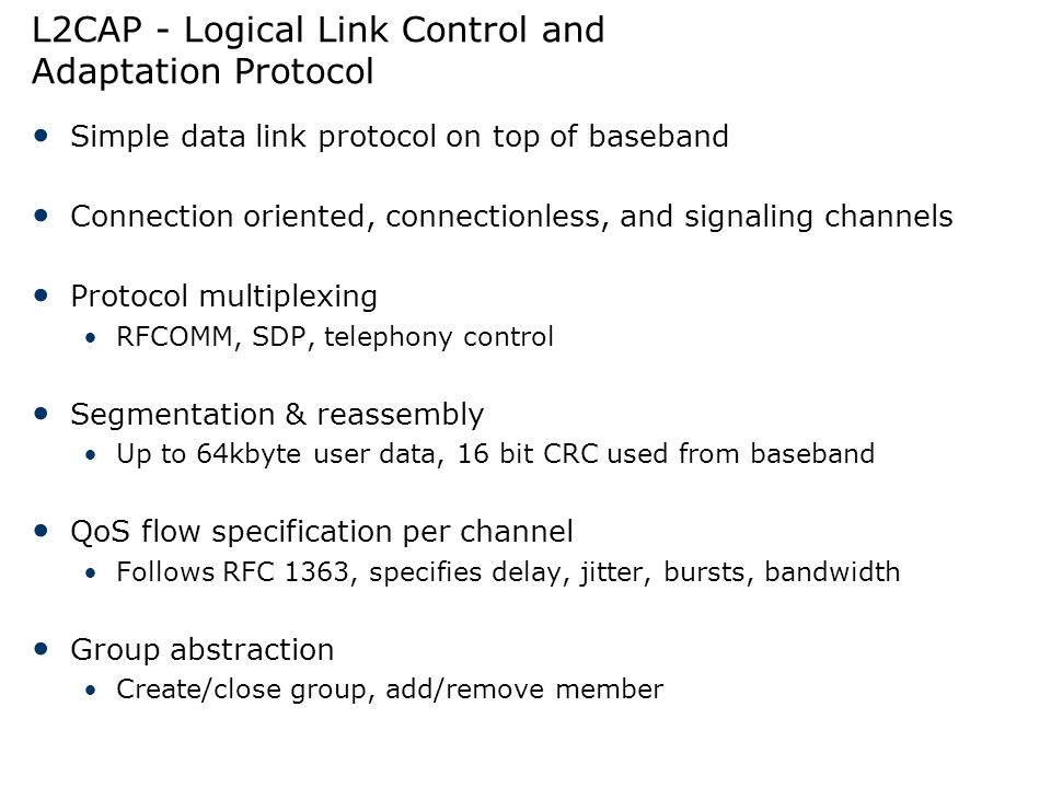 L2CAP - Logical Link Control and Adaptation Protocol