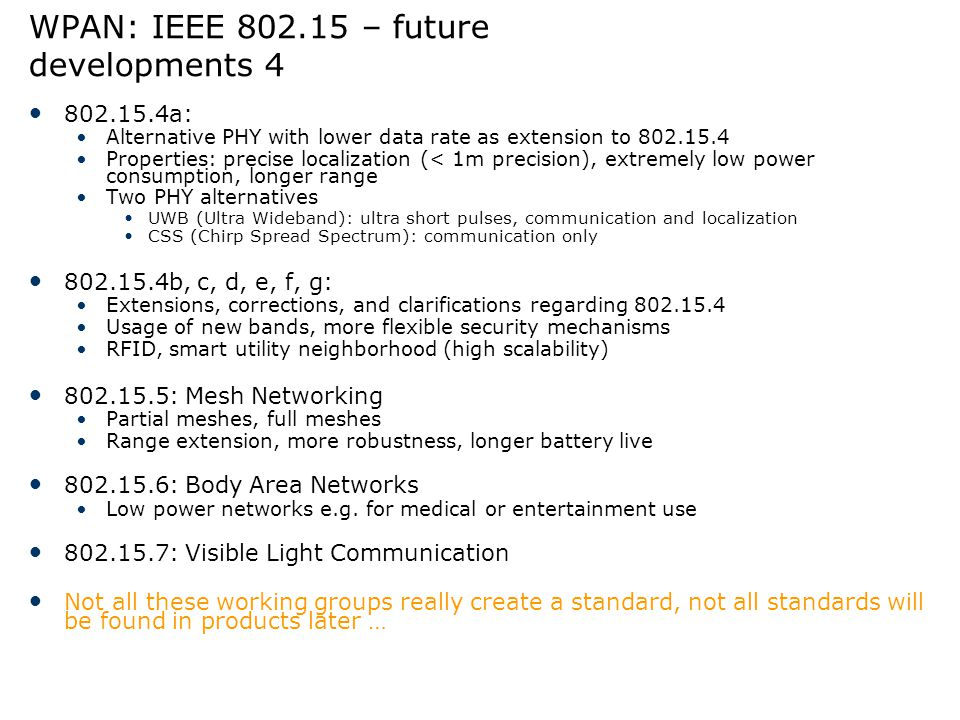 WPAN: IEEE 802.15 – future developments 4