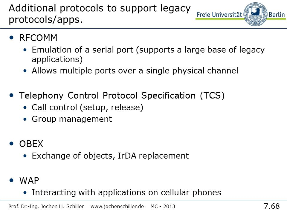 Additional protocols to support legacy protocols/apps.