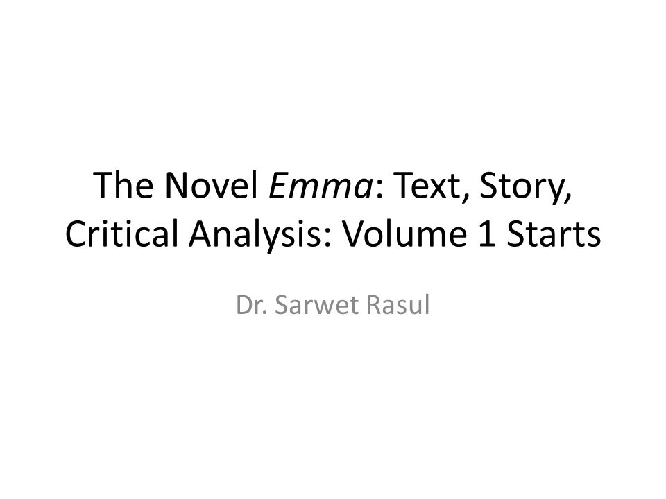 The Novel Emma: Text, Story, Critical Analysis: Volume 1 Starts