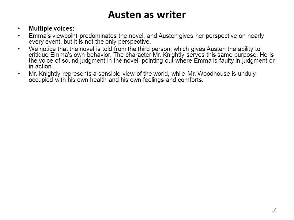 Austen as writer Multiple voices: