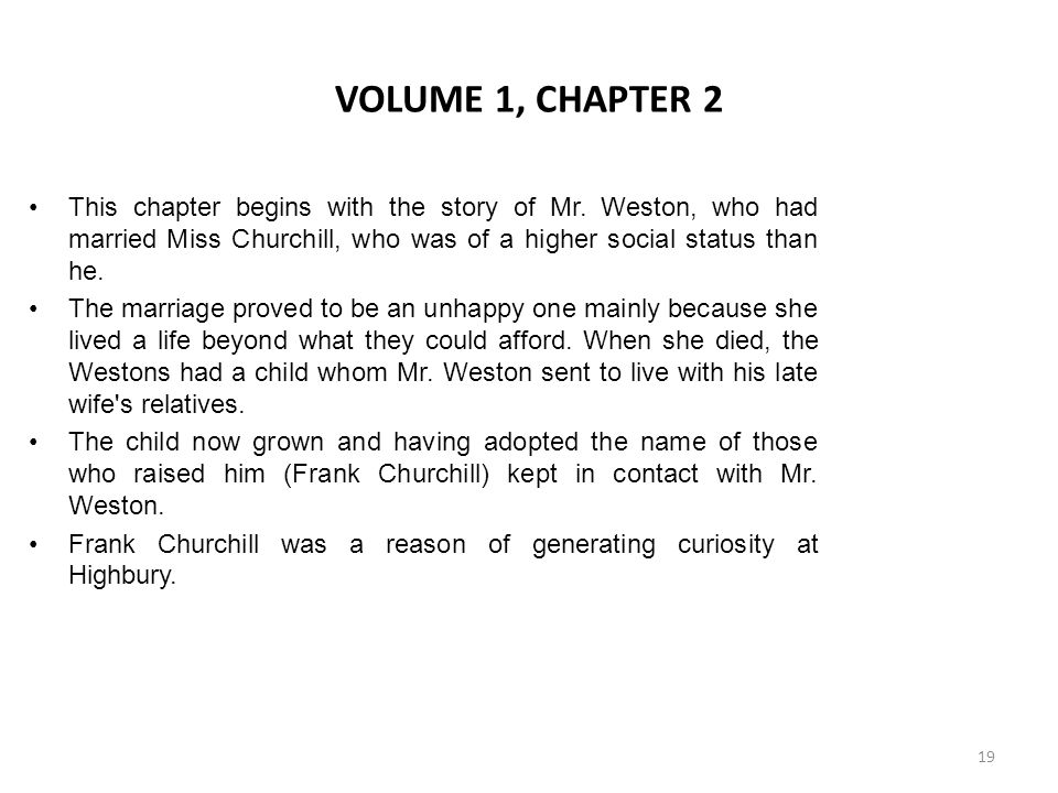 VOLUME 1, CHAPTER 2 This chapter begins with the story of Mr. Weston, who had married Miss Churchill, who was of a higher social status than he.