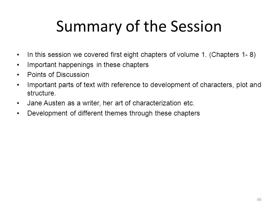Summary of the Session In this session we covered first eight chapters of volume 1. (Chapters 1- 8)