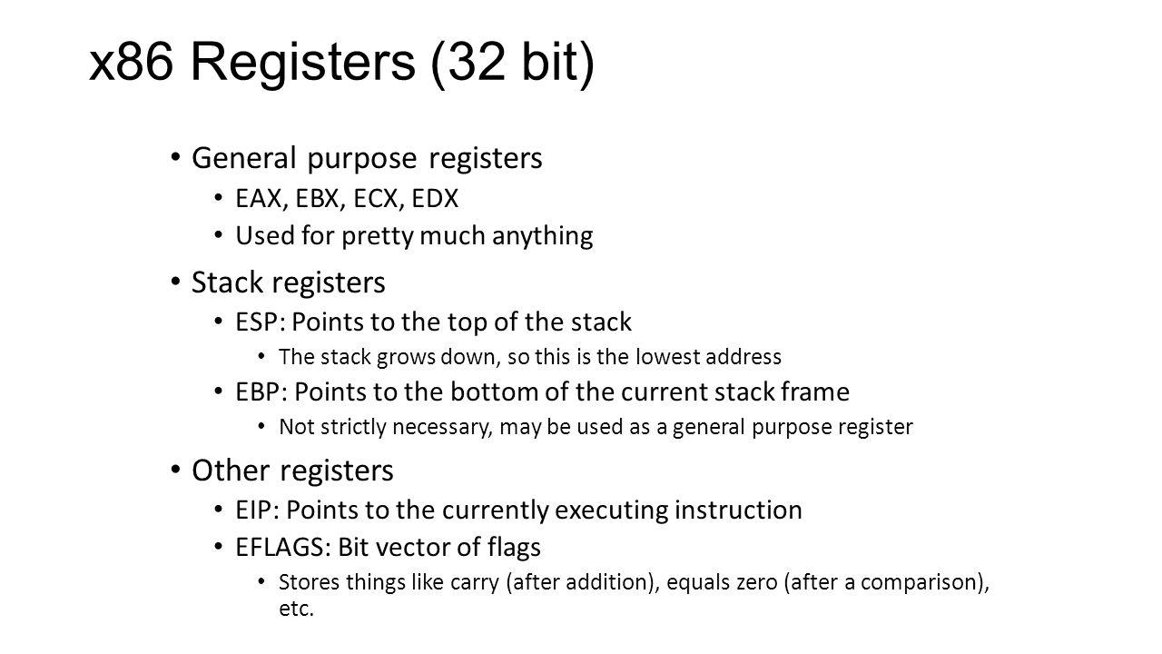 x86 Registers (32 bit) General purpose registers Stack registers
