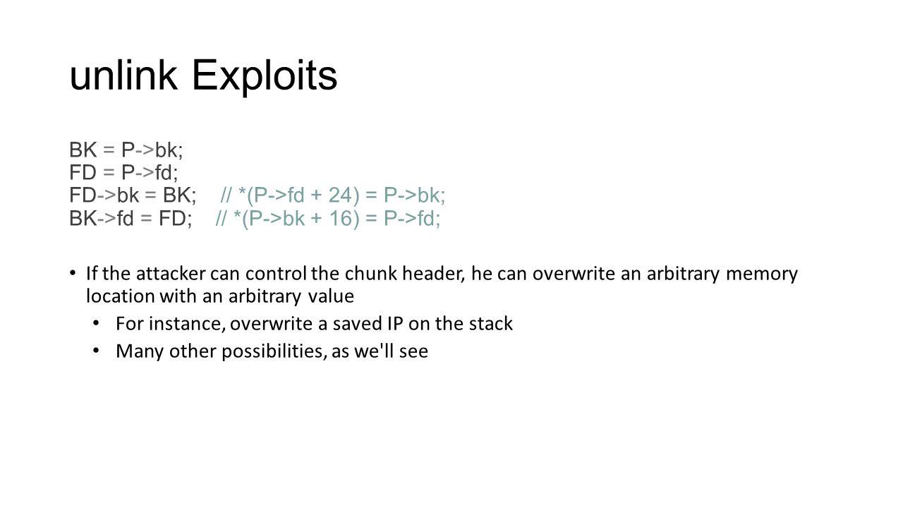 unlink Exploits BK = P->bk; FD = P->fd;