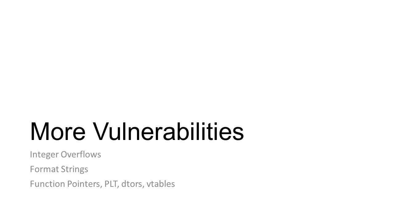 More Vulnerabilities Integer Overflows Format Strings
