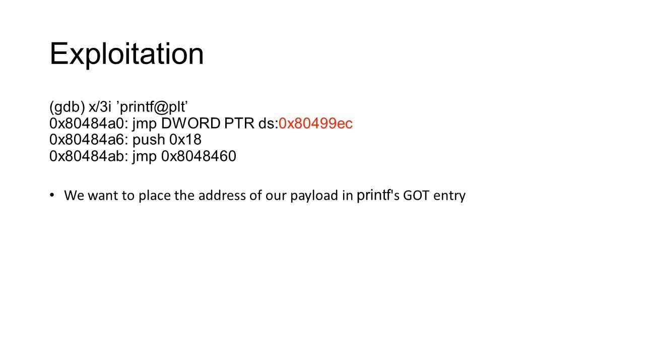 Exploitation (gdb) x/3i 'printf@plt'