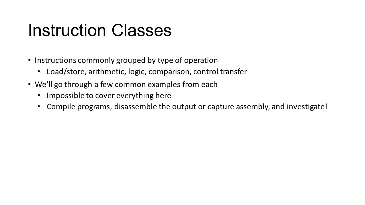 Instruction Classes Instructions commonly grouped by type of operation