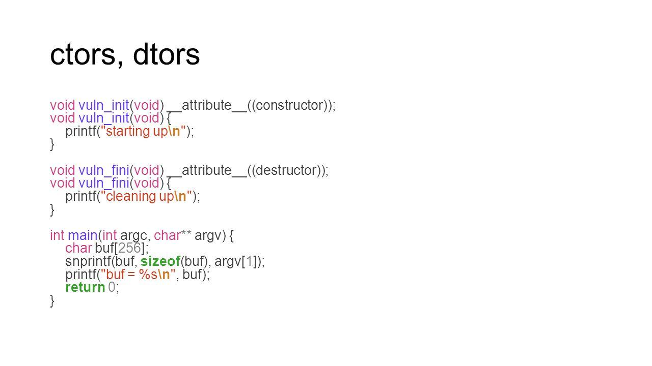 ctors, dtors void vuln_init(void) __attribute__((constructor));