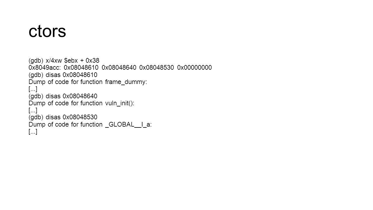 ctors (gdb) x/4xw $ebx + 0x38