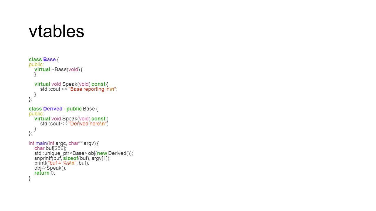 vtables class Base { public: virtual ~Base(void) { }