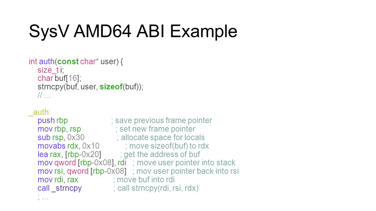 SysV AMD64 ABI Example int auth(const char* user) { size_t i;