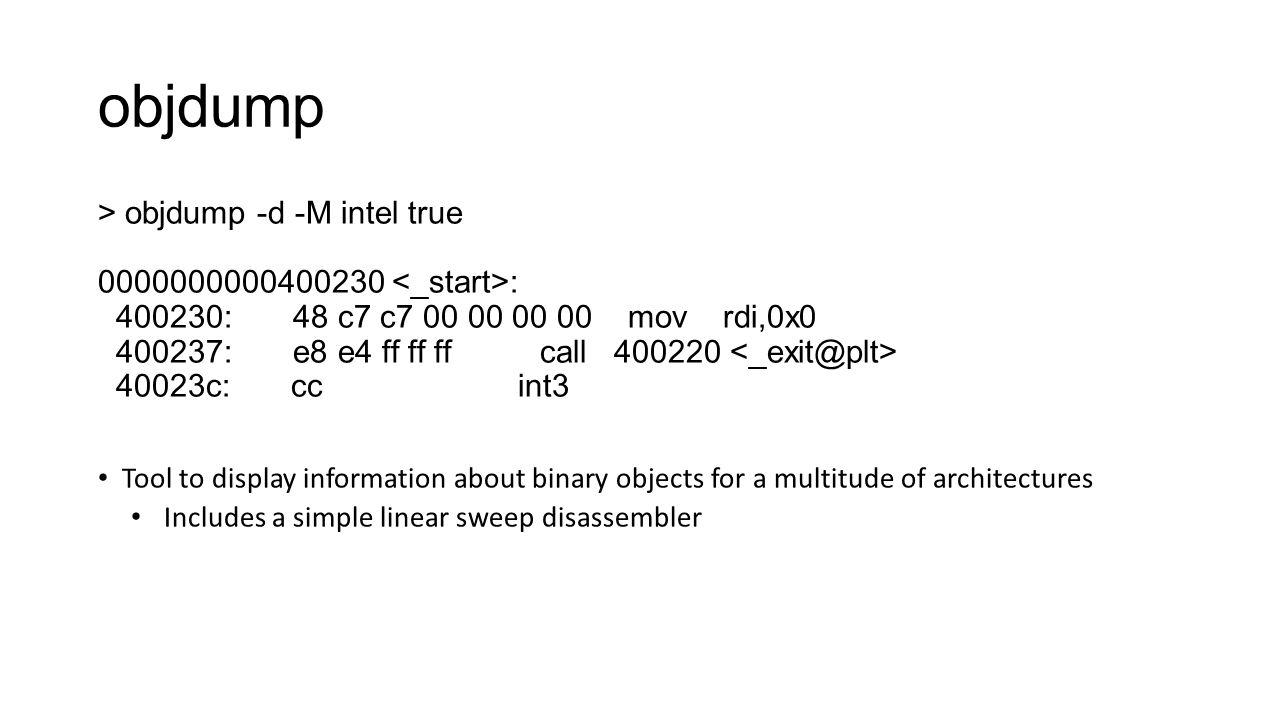 objdump > objdump -d -M intel true 0000000000400230 <_start>: