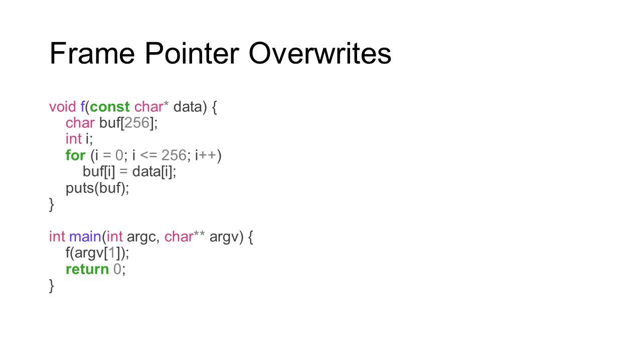 Frame Pointer Overwrites