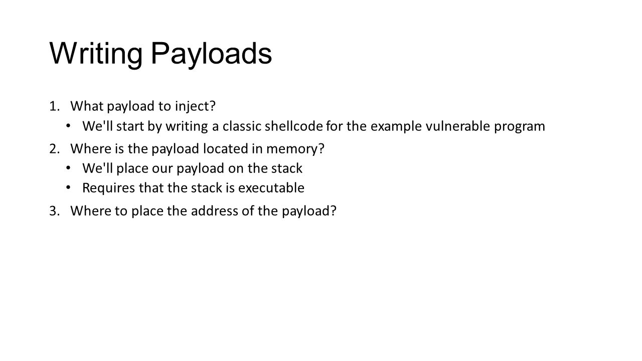 Writing Payloads What payload to inject