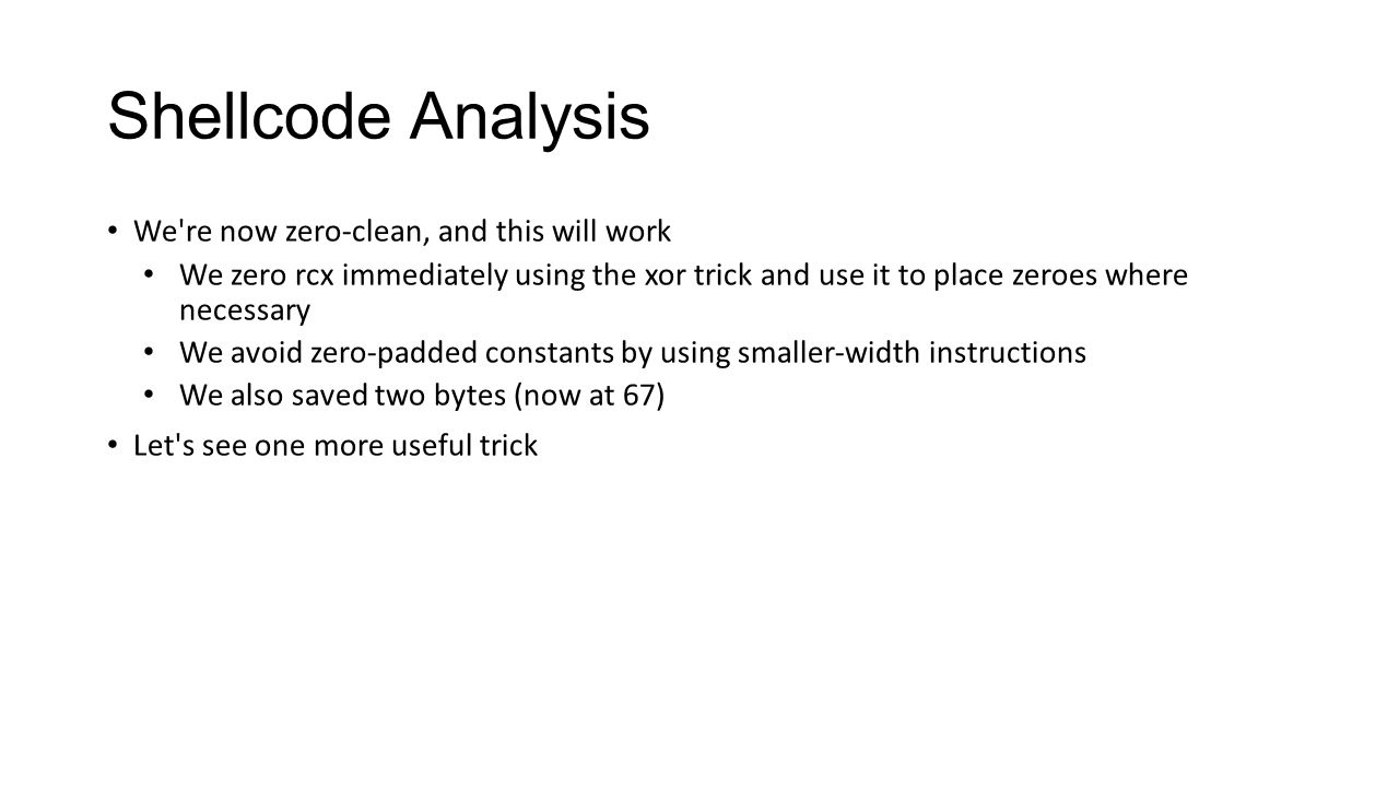 Shellcode Analysis We re now zero-clean, and this will work