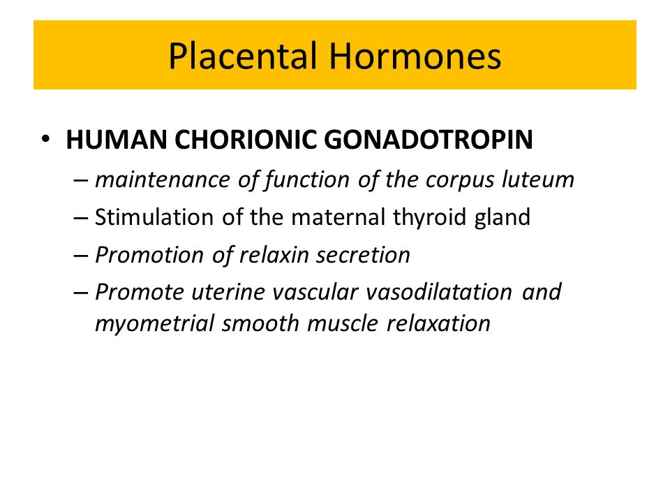 Placental Hormones HUMAN CHORIONIC GONADOTROPIN