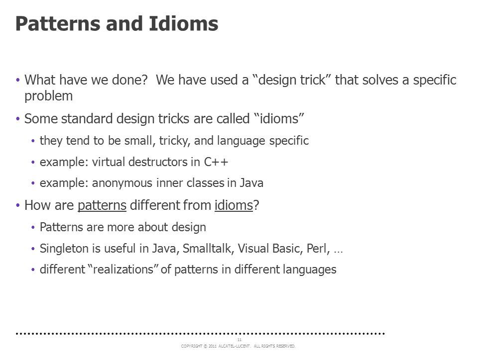 Patterns and Idioms What have we done We have used a design trick that solves a specific problem.