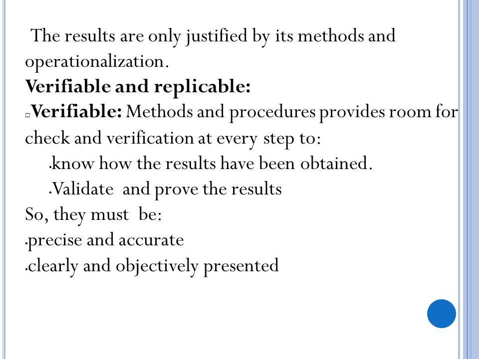 The results are only justified by its methods and operationalization.