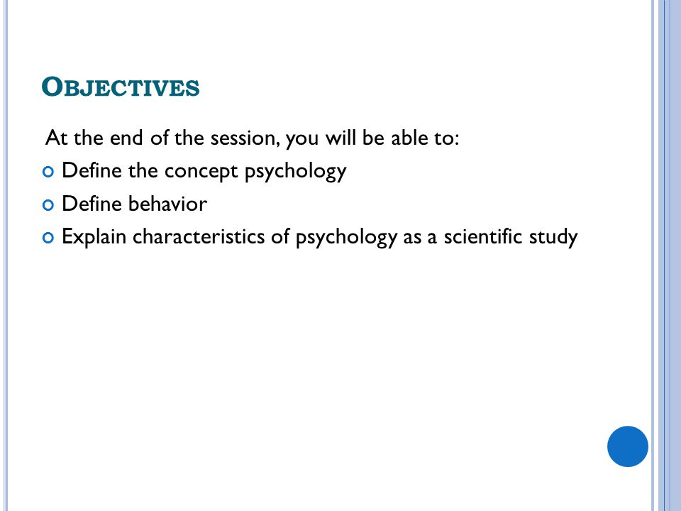 Objectives At the end of the session, you will be able to: