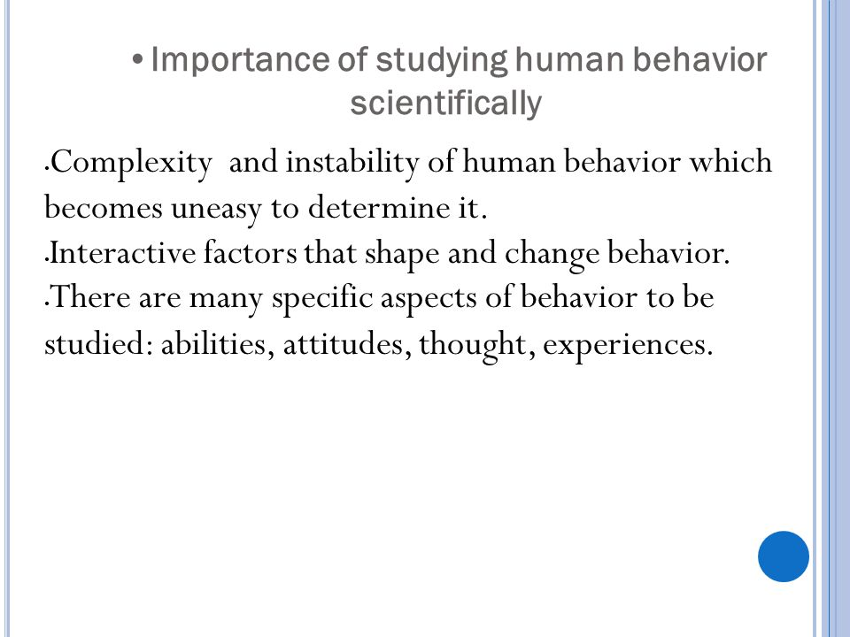 Importance of studying human behavior scientifically