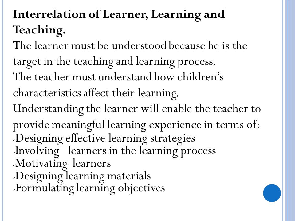 Interrelation of Learner, Learning and Teaching.