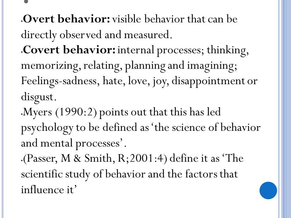 overt behaviour Behavior modification refers to behavior-change procedures that were employed  during the 1970s and early 1980s based on methodological behaviorism, overt  behavior was modified with.