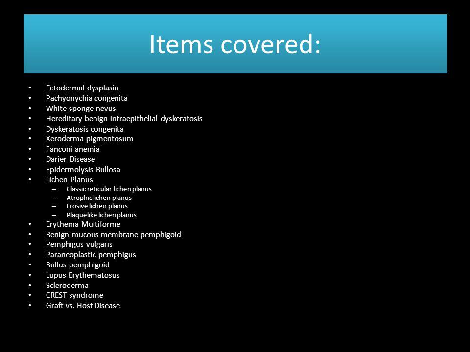 Items covered: Ectodermal dysplasia Pachyonychia congenita