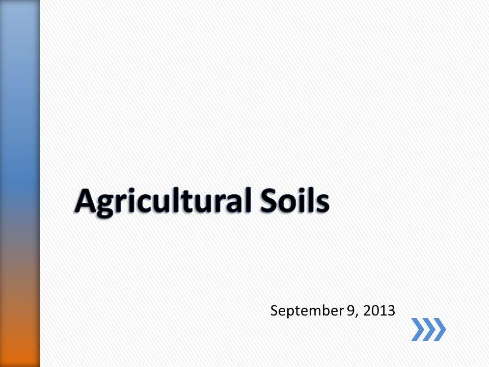Agricultural Soils September 9, 2013