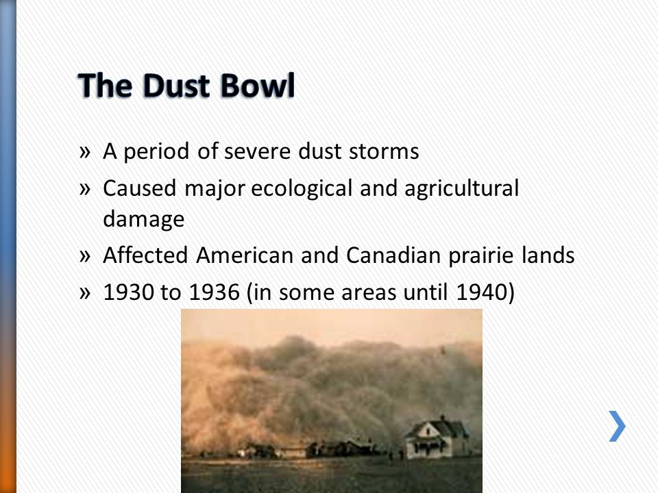 The Dust Bowl A period of severe dust storms