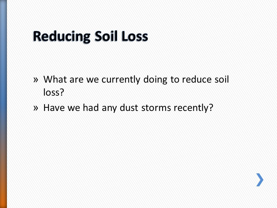 Reducing Soil Loss What are we currently doing to reduce soil loss