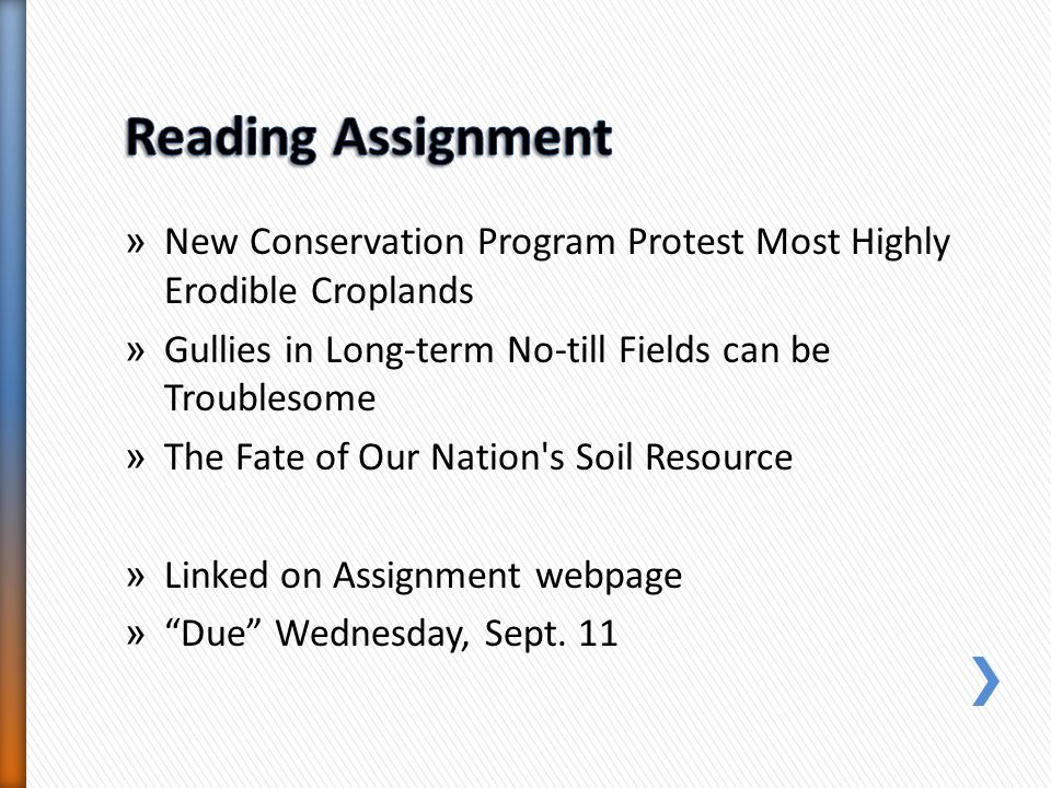 Reading Assignment New Conservation Program Protest Most Highly Erodible Croplands. Gullies in Long-term No-till Fields can be Troublesome.