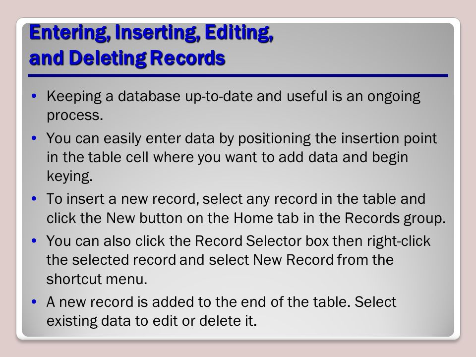 Entering, Inserting, Editing, and Deleting Records