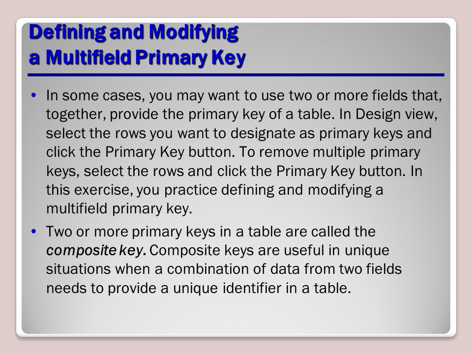 Defining and Modifying a Multifield Primary Key